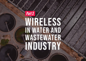 Connectivity in widespread water and wastewater applications can present challenges that are unique to the industry. Wireless and protocol solutions can help.